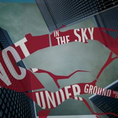 Not in the sky, not underground. The show.